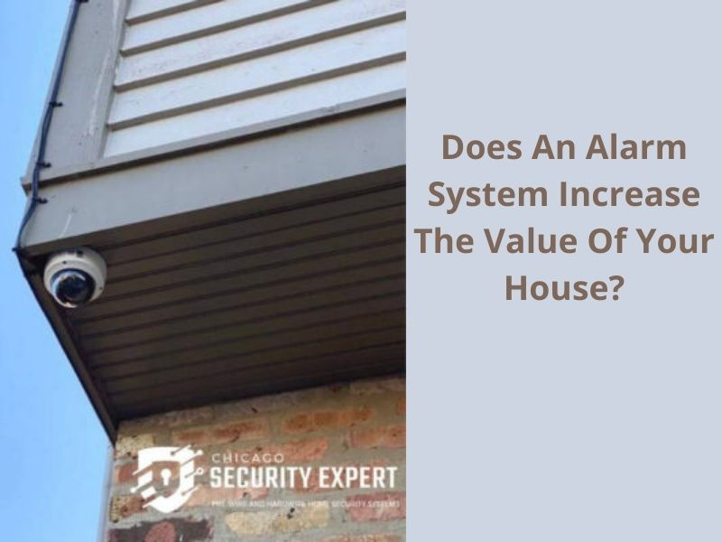 Does An Alarm System Increase The Value Of Your House_